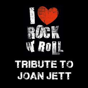 I Love Rock 'n' Roll: Tribute to Joan Jett