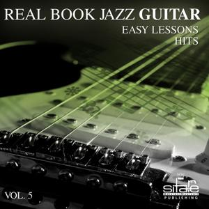 Real Book Jazz Guitar Easy Lessons, Vol. 5 (Jazz Guitar Hit Lessons)