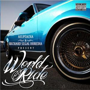 Alpéacha & Richard Segal Huredia Present World Ride