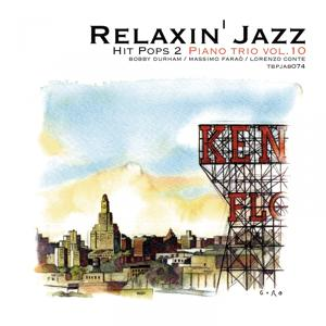 Relaxin' Jazz - Unchained melody, Piano Trio, Vol. 10 (Hit Pops 2)
