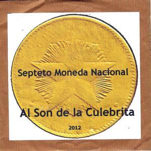 Septeto Moneda Nacional (Al Son de la Culebrita)