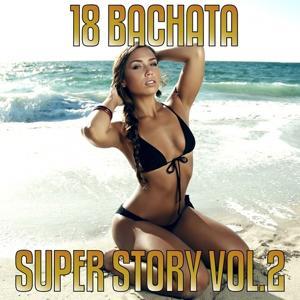 18 Bachatas Super Hit Story, Vol. 2