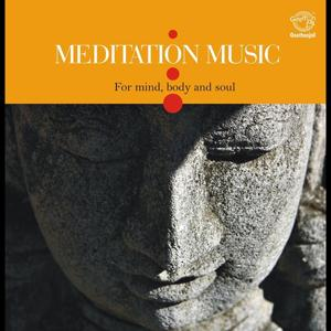 Meditation Music - For Mind, Body and Soul