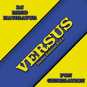 Versus Dance Edition, Vol. 2 (DJ Mind Navigator vs. Fun Generation)