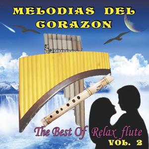 Melodias Del Corazon, Vol. 2 (The Best Of Relax Flute)