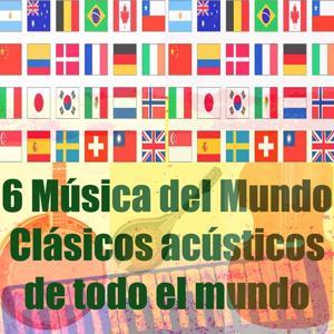 6 Música del Mundo (Clásicos Acústicos de Todo el Mundo)