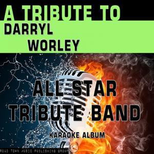 A Tribute to Darryl Worley (Karaoke Version)