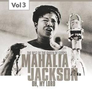 Mahalia Jackson, Vol. 3 (The Best of the Queen of Gospel)