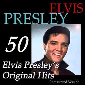 50 Elvis Presley's Original Hits (Remastered Version)