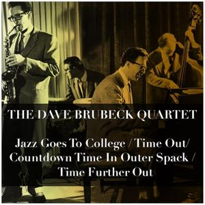 Jazz Goes to College / Time Out / Countdown Time in Outer Spack / Time Further Out