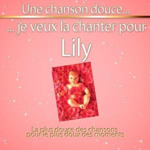 Une chanson douce je veux la chanter pour Lily