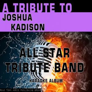 A Tribute to Joshua Kadison (Karaoke Version)