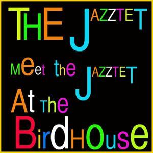 Meet the Jazztet / At Birdhouse