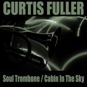 Soul Trombone / Cabin in the Sky