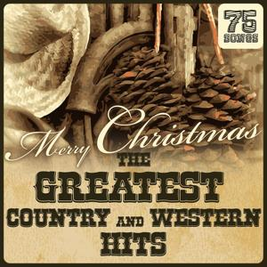 Merry Christmas: The Greatest Country & Western Hits