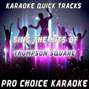 Karaoke Quick Tracks: Sing the Hits of Thompson Square (Karaoke Version) (Originally Performed By Thompson Square)