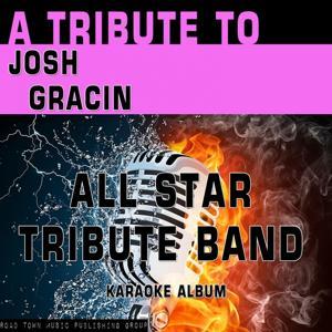 A Tribute to Josh Gracin (Karaoke Version)