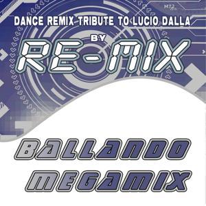 Ballando Megamix : Dance Remix Tribute to Lucio Dalla
