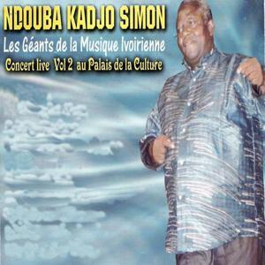 Ndouba Kadjo Simon - Concert Live au Palais de la Culture, vol. 2 (Les géants de la musique ivoirienne)