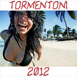 Tormentoni 2012