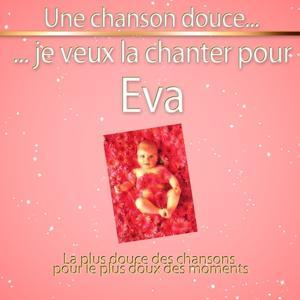 Une chanson douce je veux la chanter pour Eva