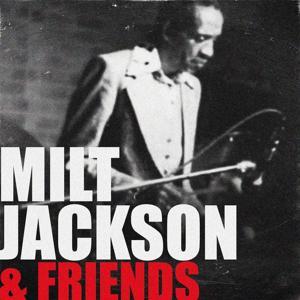 Milt Jackson & Friends
