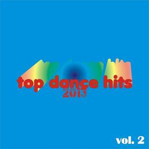 Top Dance Hits 2013, Vol. 2