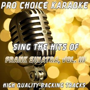 Sing the Hits of Frank Sinatra, Vol. 3 (Karaoke Version) (Originally Performed By Frank Sinatra)