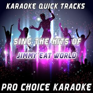Karaoke Quick Tracks - Sing the Hits of Jimmy Eat World (Karaoke Version) (Originally Performed By Jimmy Eat World)