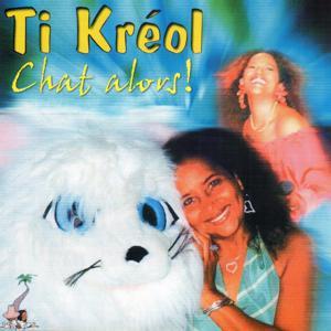 Ti Kréol (Chat alors !)