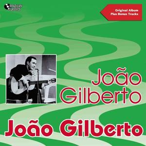João Gilberto (Original Bossa Nova Album Plus Bonus Tracks)