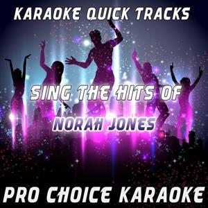Karaoke Quick Tracks - Sing the Hits of Norah Jones (Karaoke Version) (Originally Performed By Norah Jones)