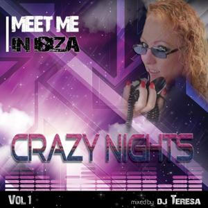 Meet Me in Ibiza - Crazy Nights, Vol. 1 (Mixed By DJ Teresa)