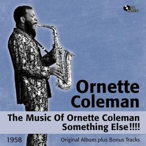 The Music of Ornette Coleman - Something Else!!!! (Original Album Plus Bonus Tracks, 1958)