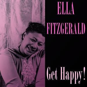Ella Fitzgerald: Get Happy!