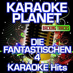 Die Fantastischen 4 Karaoke Hits (Karaoke Planet)