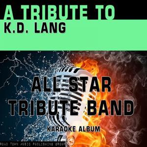 A Tribute to K.D. Lang (Karaoke Version)