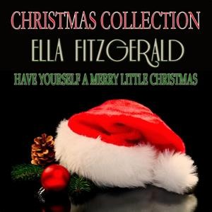 Have Yourself a Merry Little Christmas (Christmas Collection)