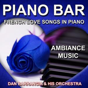 Piano Bar (French Love Songs in Piano - Ambiance Music)