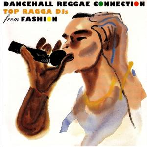 Dancehall Reggae Connection.... Top Ragga DJs From Fashion