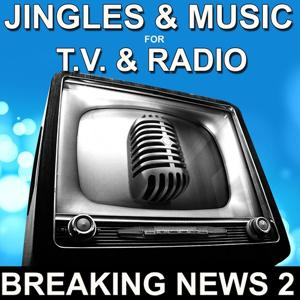 Jingles & Music for TV & Radio (Breaking News 2)