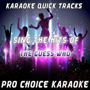 Karaoke Quick Tracks - Sing the Hits of The Guess Who (Karaoke Version) (Originally Performed By The Guess Who)