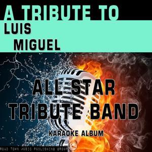 A Tribute to Luis Miguel (Karaoke Version)