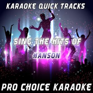 Karaoke Quick Tracks - Sing the Hits of Hanson (Karaoke Version) (Originally Performed By Hanson)