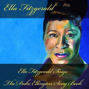 Ella Fitzgerald Sings the Duke Ellington Song Book