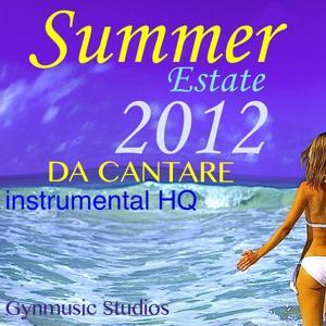 Estate 2012 da cantare (Summer, Instrumental HQ)