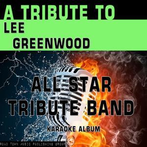 A Tribute to Lee Greenwood (Karaoke Version)