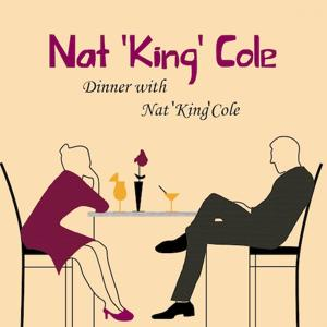 Dinner with Nat 'King' Cole