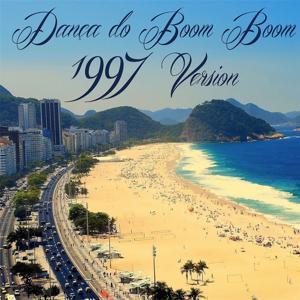 A Dança do Boom Boom (1997 Version)