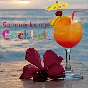 Summer Lounge Cocktail (Compilation for a Relaxing Summer)